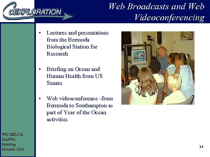 Web Broadcasts and Web Videoconferencing • Lectures and presentations from the Bermuda Biological Station
