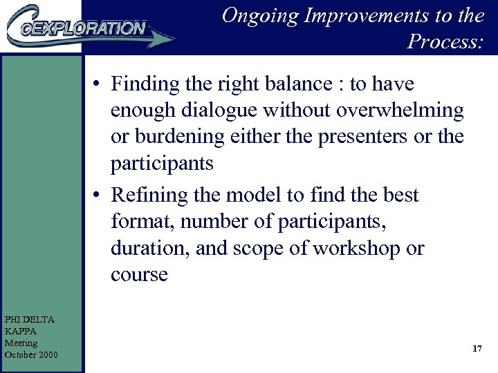 Ongoing Improvements to the Process: • Finding the right balance : to have enough