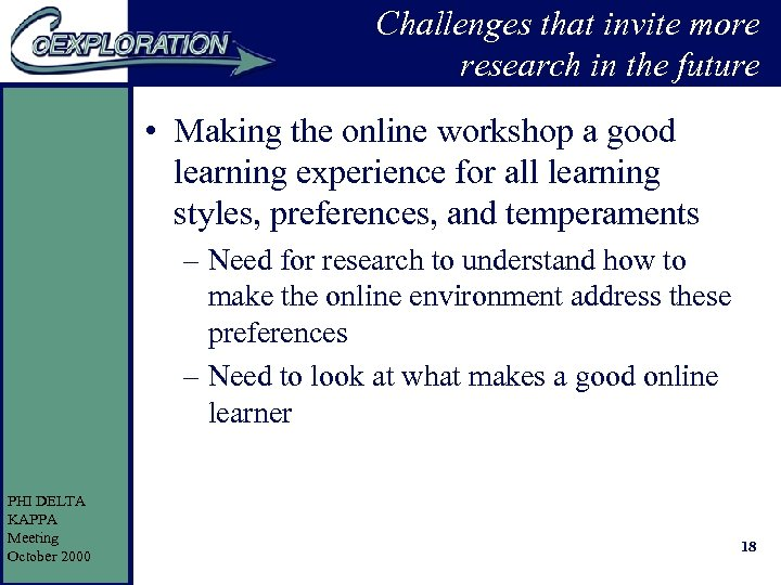Challenges that invite more research in the future • Making the online workshop a