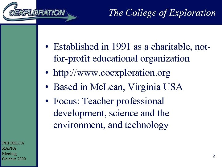 The College of Exploration • Established in 1991 as a charitable, notfor-profit educational organization