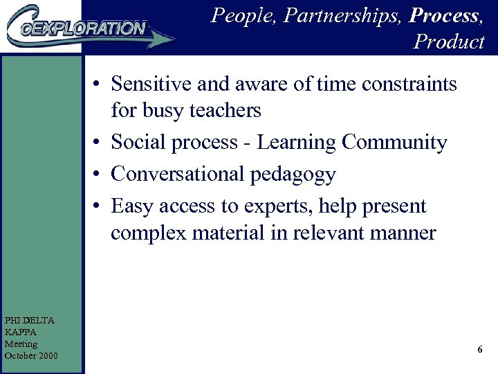 People, Partnerships, Process, Product • Sensitive and aware of time constraints for busy teachers