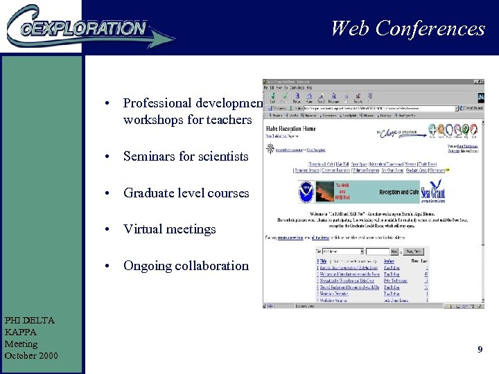 Web Conferences • Professional development workshops for teachers • Seminars for scientists • Graduate