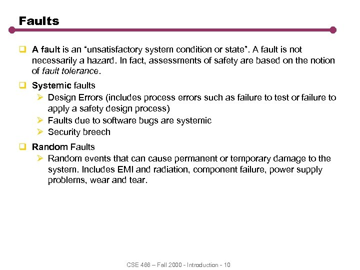 """Faults q A fault is an """"unsatisfactory system condition or state"""". A fault is"""