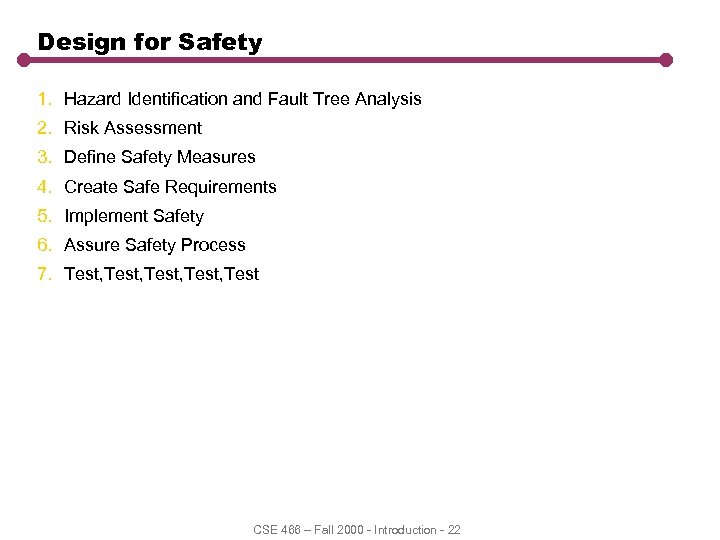 Design for Safety 1. Hazard Identification and Fault Tree Analysis 2. Risk Assessment 3.