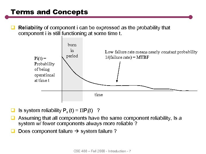 Terms and Concepts q Reliability of component i can be expressed as the probability