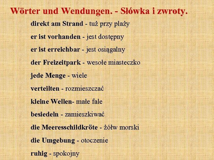 Wörter und Wendungen. - Słówka i zwroty. direkt am Strand - tuż przy plaży