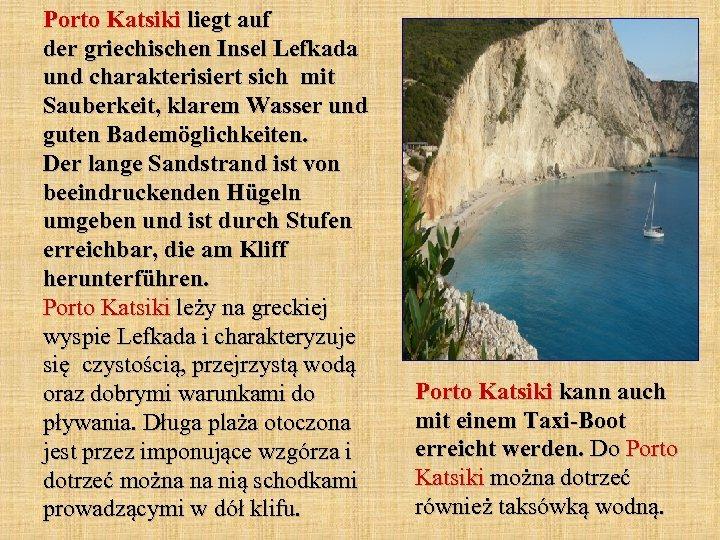 Porto Katsiki liegt auf der griechischen Insel Lefkada und charakterisiert sich mit Sauberkeit, klarem