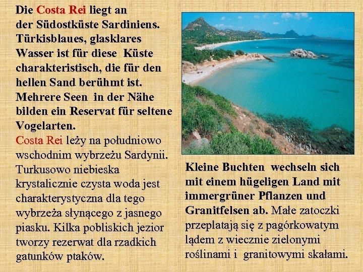 Die Costa Rei liegt an der Südostküste Sardiniens. Türkisblaues, glasklares Wasser ist für diese