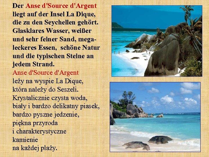 Der Anse d'Source d'Argent liegt auf der Insel La Dique, die zu den Seychellen