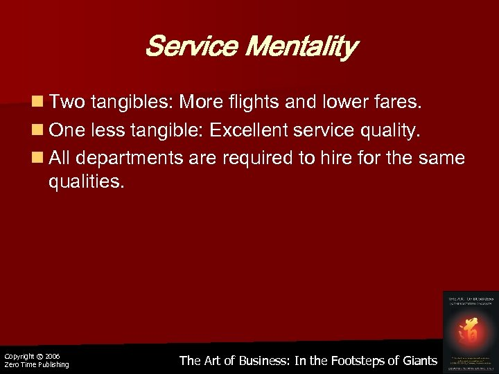 Service Mentality n Two tangibles: More flights and lower fares. n One less tangible:
