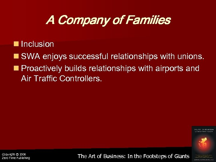 A Company of Families n Inclusion n SWA enjoys successful relationships with unions. n