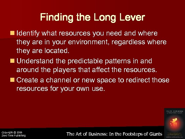 Finding the Long Lever n Identify what resources you need and where they are