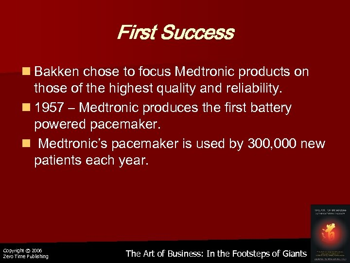 First Success n Bakken chose to focus Medtronic products on those of the highest