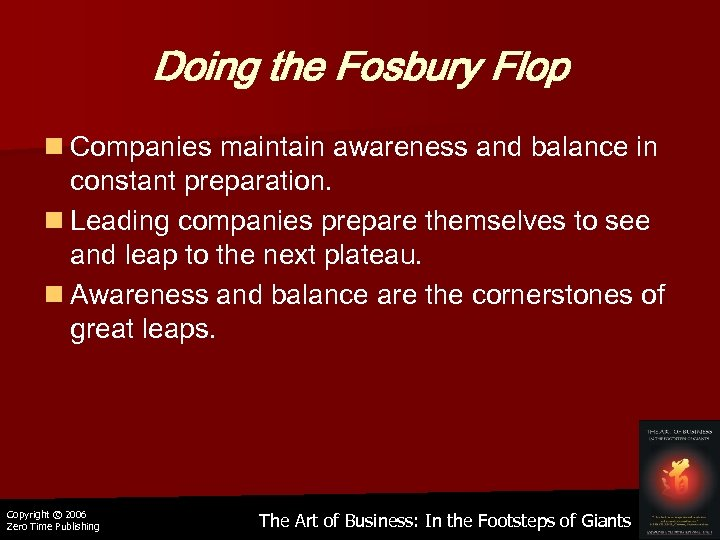 Doing the Fosbury Flop n Companies maintain awareness and balance in constant preparation. n