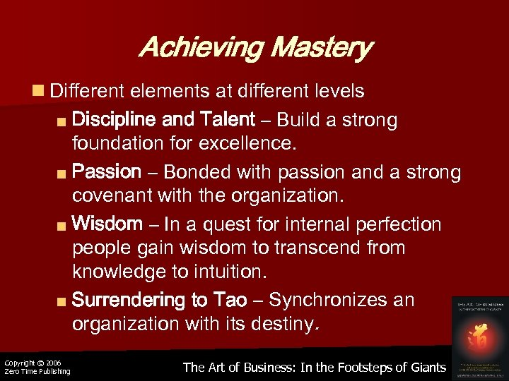 Achieving Mastery n Different elements at different levels ■ Discipline and Talent – Build