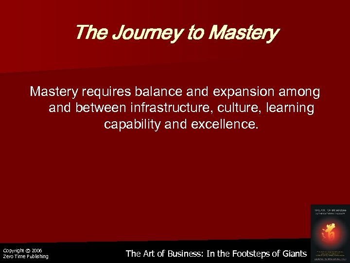 The Journey to Mastery requires balance and expansion among and between infrastructure, culture, learning
