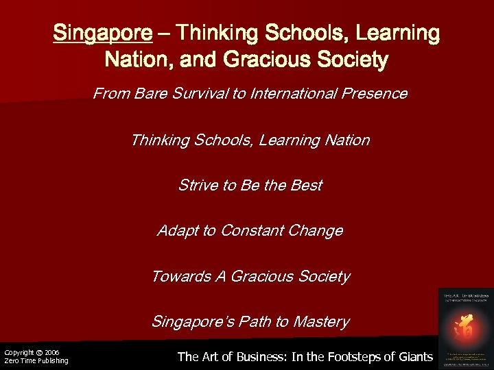 Singapore – Thinking Schools, Learning Nation, and Gracious Society From Bare Survival to International
