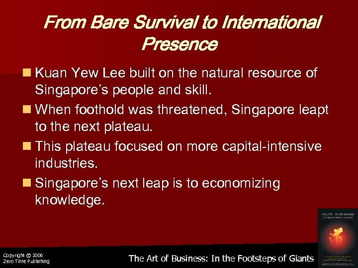From Bare Survival to International Presence n Kuan Yew Lee built on the natural