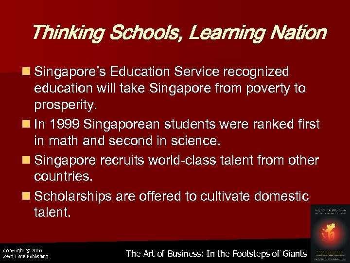 Thinking Schools, Learning Nation n Singapore's Education Service recognized education will take Singapore from