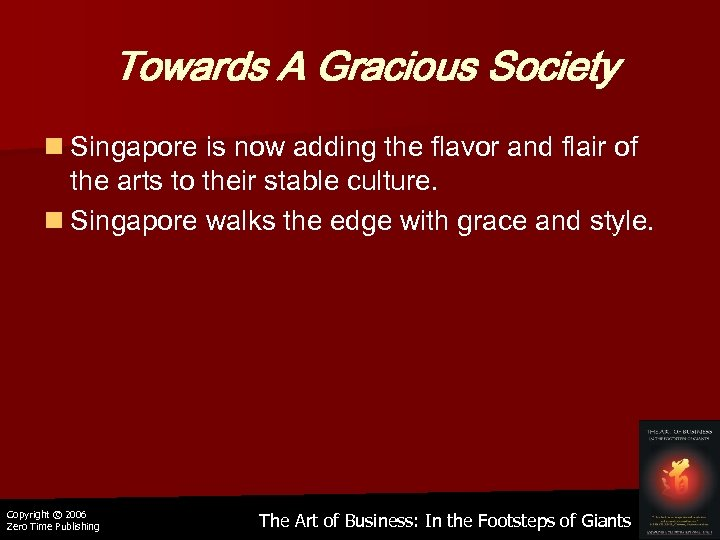 Towards A Gracious Society n Singapore is now adding the flavor and flair of