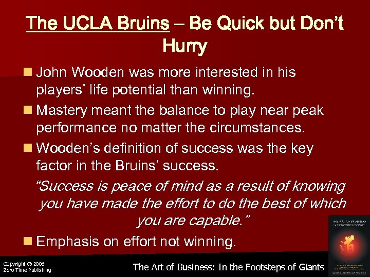 The UCLA Bruins – Be Quick but Don't Hurry n John Wooden was more