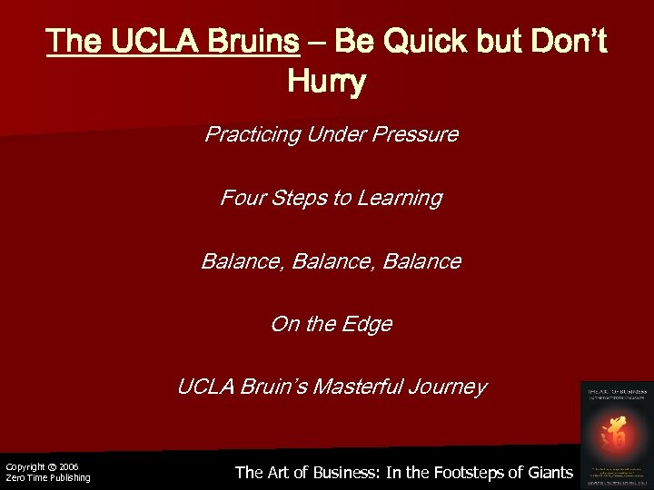 The UCLA Bruins – Be Quick but Don't Hurry Practicing Under Pressure Four Steps