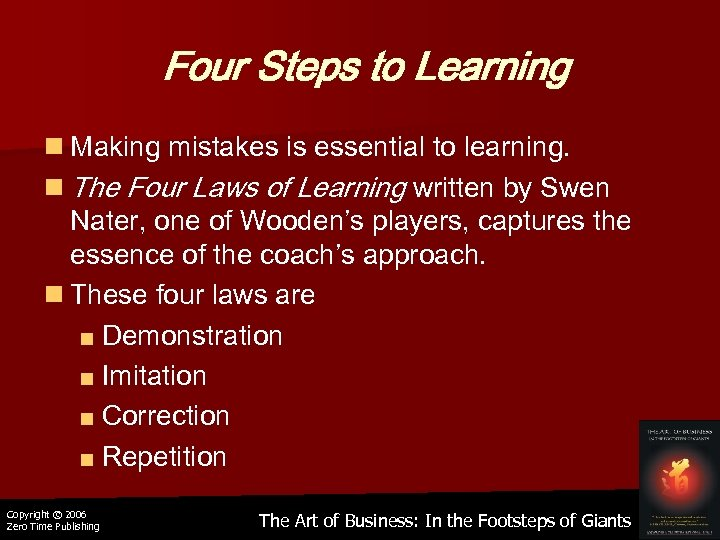 Four Steps to Learning n Making mistakes is essential to learning. n The Four