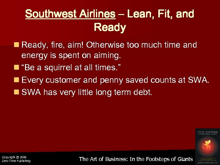 Southwest Airlines – Lean, Fit, and Ready n Ready, fire, aim! Otherwise too much