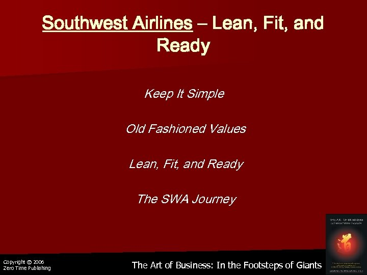 Southwest Airlines – Lean, Fit, and Ready Keep It Simple Old Fashioned Values Lean,