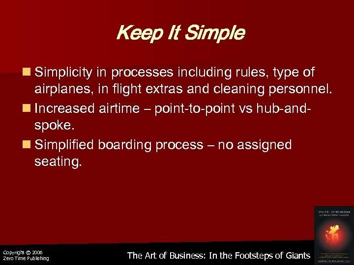 Keep It Simple n Simplicity in processes including rules, type of airplanes, in flight