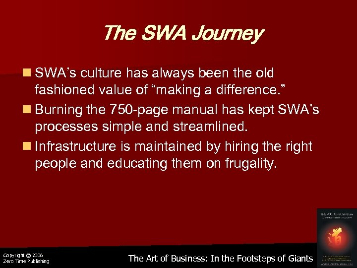 The SWA Journey n SWA's culture has always been the old fashioned value of