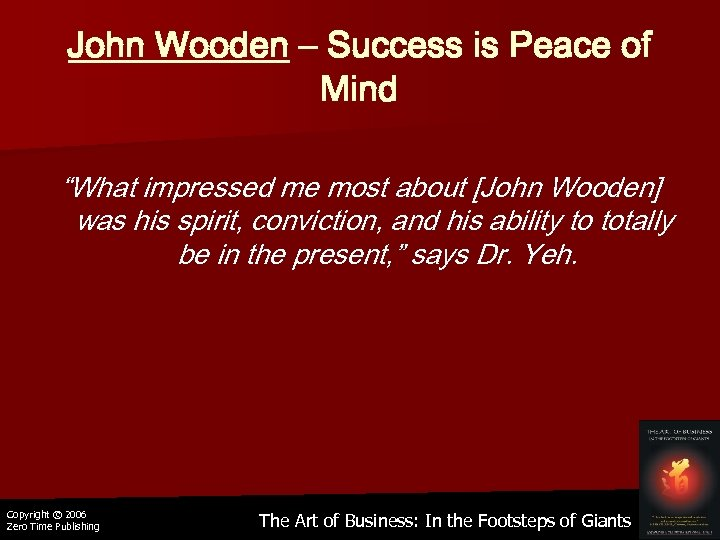 "John Wooden – Success is Peace of Mind ""What impressed me most about [John"