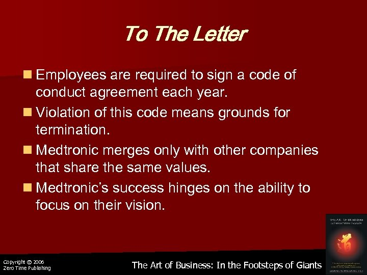 To The Letter n Employees are required to sign a code of conduct agreement