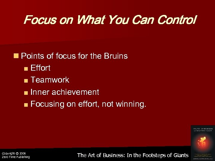 Focus on What You Can Control n Points of focus for the Bruins ■