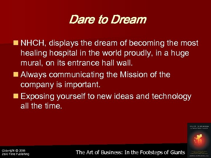 Dare to Dream n NHCH, displays the dream of becoming the most healing hospital
