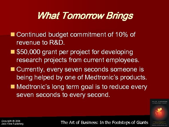 What Tomorrow Brings n Continued budget commitment of 10% of revenue to R&D. n