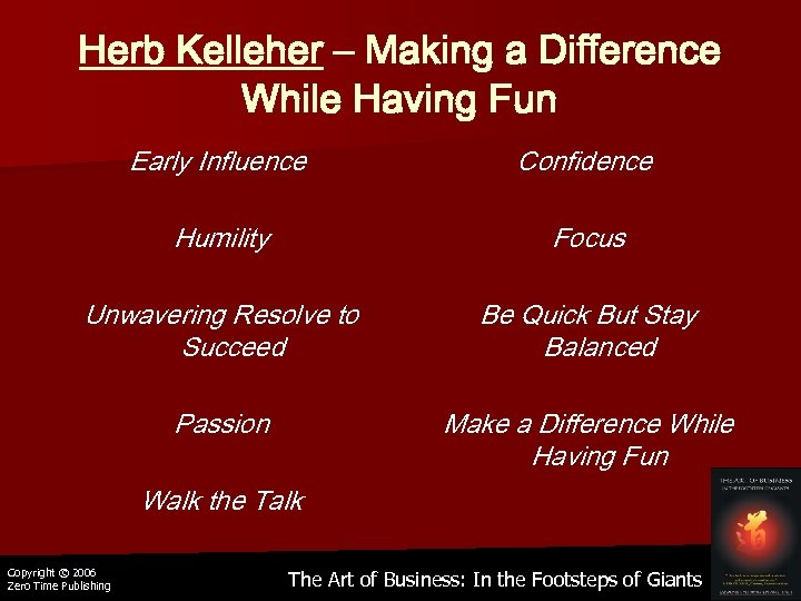 Herb Kelleher – Making a Difference While Having Fun Early Influence Confidence Humility Focus
