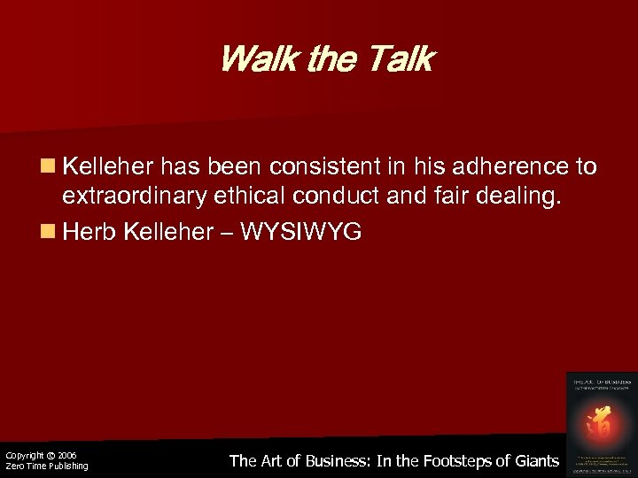 Walk the Talk n Kelleher has been consistent in his adherence to extraordinary ethical