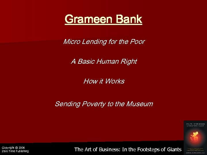 Grameen Bank Micro Lending for the Poor A Basic Human Right How it Works