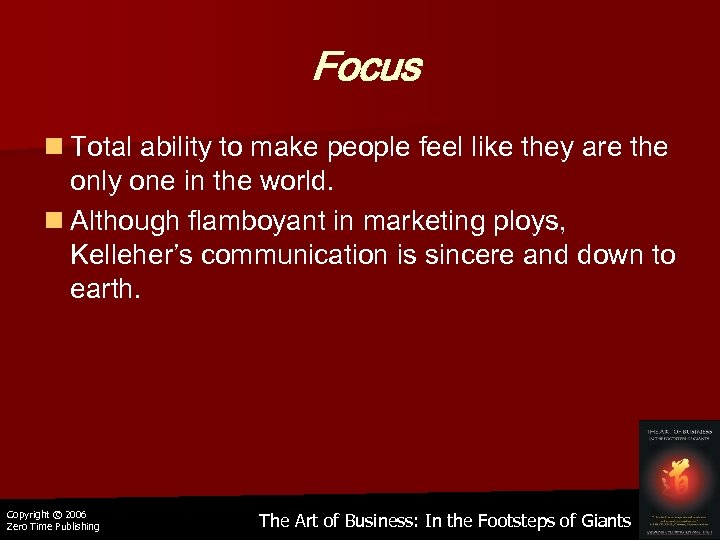 Focus n Total ability to make people feel like they are the only one