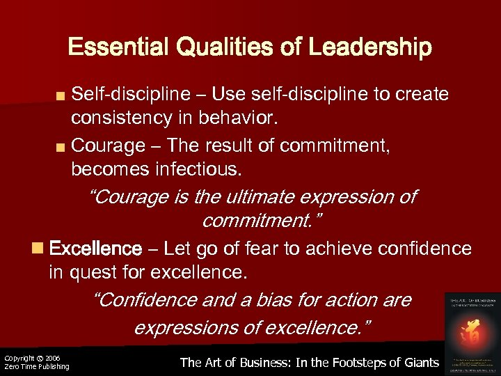 Essential Qualities of Leadership ■ Self-discipline – Use self-discipline to create consistency in behavior.