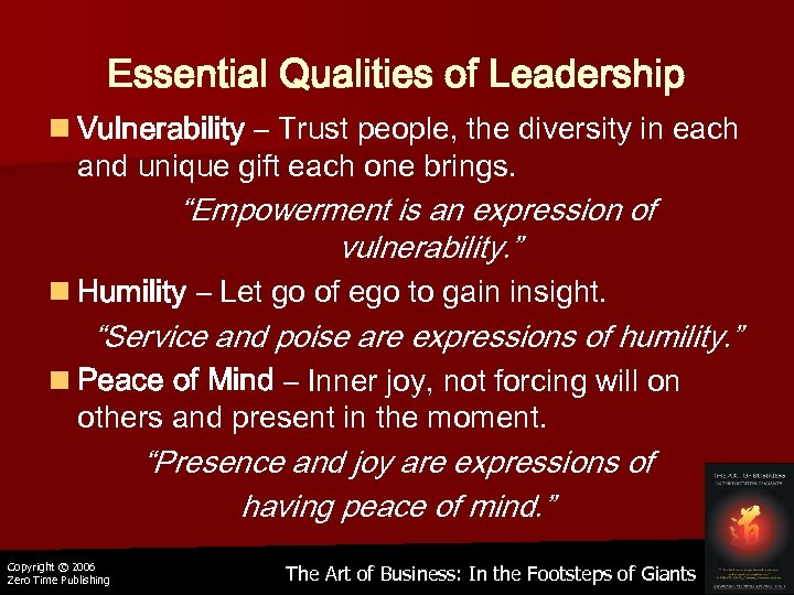 Essential Qualities of Leadership n Vulnerability – Trust people, the diversity in each and