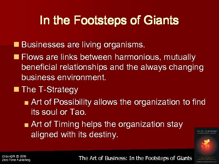 In the Footsteps of Giants n Businesses are living organisms. n Flows are links