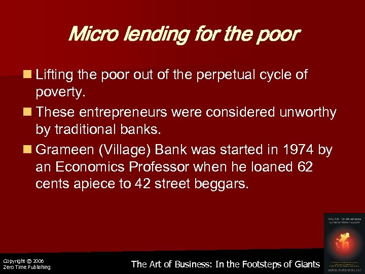 Micro lending for the poor n Lifting the poor out of the perpetual cycle