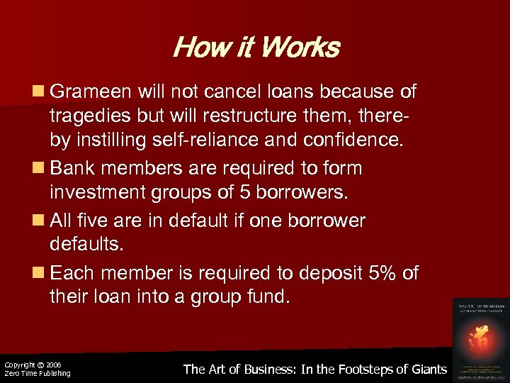 How it Works n Grameen will not cancel loans because of tragedies but will