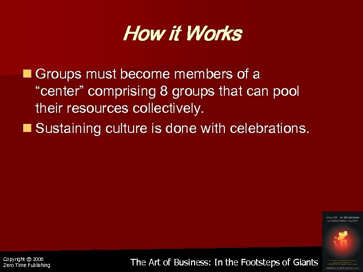 "How it Works n Groups must become members of a ""center"" comprising 8 groups"