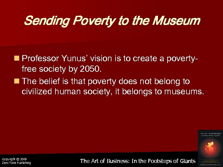 Sending Poverty to the Museum n Professor Yunus' vision is to create a povertyfree