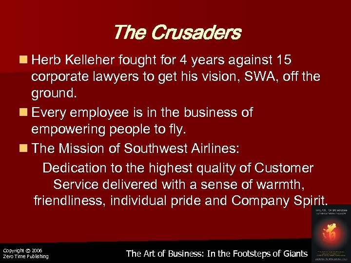 The Crusaders n Herb Kelleher fought for 4 years against 15 corporate lawyers to