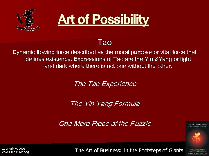 Art of Possibility Tao Dynamic flowing force described as the moral purpose or vital