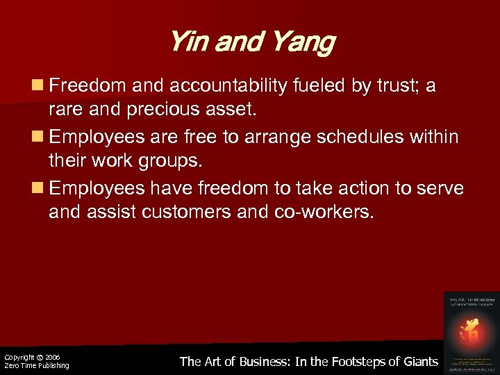 Yin and Yang n Freedom and accountability fueled by trust; a rare and precious